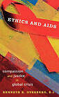 Ethics and AIDS: Compassion and Justice in Global Crisis by Kenneth R. Overberg (Hardback, 2006)