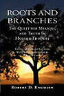 Roots and Branches: The Quest for Meaning by Robert D Knudsen (Paperback / softback, 2009)