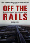 Off the Rails: The Crisis on Britain's Railways by Andrew Murray (Paperback, 2002)