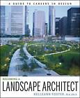 Becoming a Landscape Architect: A Guide to Careers in Design by Kelleann Foster (Paperback, 2009)