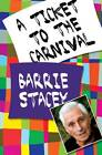 A Ticket to the Carnival by Barrie Stacey (Paperback, 2012)