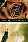 Awaken Your Senses: Exercises for Exploring the Wonder of God by Beth A Booram, J Brent Bill (Paperback / softback, 2012)