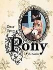 Once Upon A Pony by Vicki Austin (Paperback, 2011)
