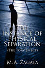 The Instance of Physical Separation: The Tory Effect by M a Zagata (Paperback / softback, 2011)