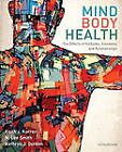 Mind/Body Health: The Effects of Attitudes, Emotions, and Relationships by Kathryn J. Gordon, Keith J. Karren, Lee Smith (Paperback, 2013)