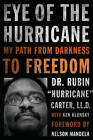 Eye of the Hurricane: My Path from Darkness to Freedom by Rubin 'Hurricane' Carter, Kenneth Klonsky (Paperback, 2013)