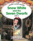 Primary Classic Readers - Snow White and the Seven Dwarfs: For Primary 2 by Jane Swan (Mixed media product, 2004)