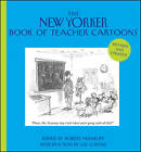 The New Yorker Book of Teacher Cartoons by John Wiley & Sons Inc (Hardback, 2012)