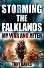 Storming the Falklands: My War and After by Tony Banks (Hardback, 2012)