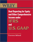 Dual Reporting for Equity and Other Comprehensive Income Under IFRSs and U.S. GAAP by Francesco Bellandi (Paperback, 2012)