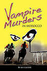 Vampire Murders in Morocco by Beatrice F. Cayzer (Paperback, 2010)