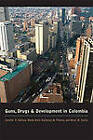 Guns, Drugs, and Development in Colombia by Jennifer S. Holmes, Kevin M. Curtin, Sheila Amin Gutierrez de Pineres (Paperback, 2009)