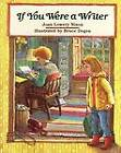 If You Were a Writer by Joan Lowery Nixon, Bruce Degen (Hardback, 1988)