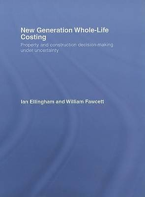 New Generation Whole-Life Costing: Property and Construction Decision-Making Un