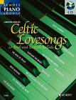 Celtic Lovesongs by Schott Musik International GmbH & Co KG (Mixed media product, 2006)