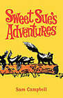 Sweet Sue's Adventures by Sam Campbell (Paperback / softback, 2001)