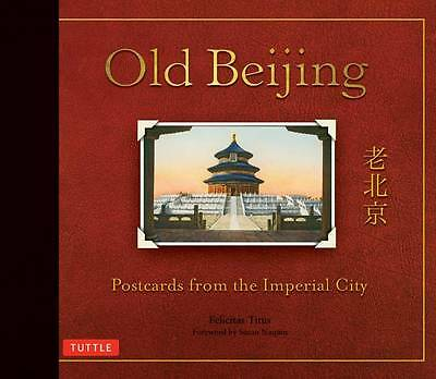 Old Beijing: Postcards from the Imperial City