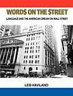 Word$ on the $Treet: Language and the American Dream on Wall Street by Leo Haviland (Paperback / softback, 2011)