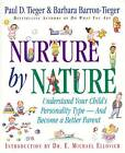 Nurture by Nature: Understand Your Child's Personality Type and Become a Better Parent by Paul Tieger, et al (Paperback, 2001)