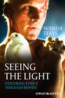 Seeing the Light: Exploring Ethics Through Movies by Wanda Teays (Paperback, 2012)