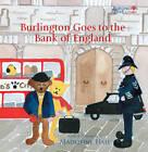 Burlington Goes to the Bank of England by Madeleine Hall (Hardback, 2012)