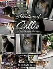The Adventures of Callie: The Story of a Rescued Calico Kitten by Dr Ida Acuna-Garza, Dr Ida Acu A-Garza, Ida Acuna-Garza (Paperback / softback, 2012)