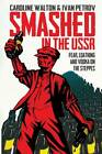 Smashed in the USSR: Fear, Loathing and Vodka in the Soviet Union by Ivan Petrov, Caroline Walton (Paperback, 2013)