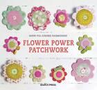 Flower Power Patchwork by Anna-Pia Godske Rasmussen (Hardback, 2012)