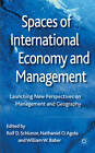 Spaces of International Economy and Management: Launching New Perspectives on Management and Geography by Palgrave Macmillan (Hardback, 2011)