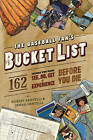 The Baseball Fan's Bucket List: 162 Things You Must Do, See, Get, and Experience Before You Die by Robert Santelli, Jenna Santelli (Paperback, 2010)