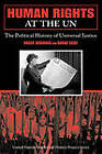 Human Rights at the UN: The Political History of Universal Justice by Roger Normand, Sarah Zaidi (Paperback, 2008)