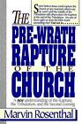 The Pre-Wrath Rapture of the Church by Marvin J Rosenthal (Paperback, 1920)
