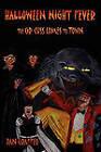 Halloween Night Fever: The Cir-Cuss Comes to Town by Dan Graffeo (Paperback / softback, 2011)
