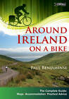 Around Ireland on a Bike: The Complete Guide: Maps, Accommodation, Practical Advice by Paul Benjaminse (Spiral bound, 2012)