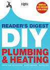 Reader's Digest DIY: Plumbing and Heating: Step by step instructions * Expert guidance * Helpful tips by Reader's Digest (Hardback, 2012)