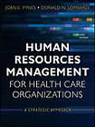Human Resources Management for Health Care Organizations: A Strategic Approach by Donald N. Lombardi, Joan E. Pynes (Paperback, 2012)
