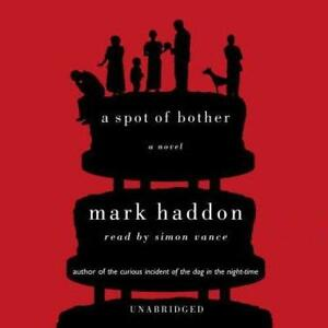 BOOK-AUDIOBOOK-CD-Mark-Haddon-Fiction-Novel-A-SPOT-OF-BOTHER