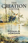 The Creation: A Letter by Donald Jordan (Paperback / softback, 2011)
