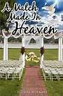 A Match Made in Heaven by Theresa Wolmart (Paperback / softback, 2012)