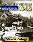 Armored Victory 1945: U.S. Army Tank Combat in the European Theater from the Battle of the Bulge to Germany's Surrender by Steven Zaloga (Hardback, 2012)