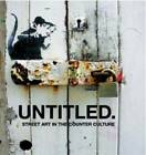 Untitled: Street Art in the Counter Culture by Gary Shove (Hardback, 2008)
