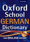 Oxford School German Dictionary by Oxford Dictionaries (Mixed media product, 2012)