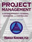 Project Management: A Systems Approach to Planning, Scheduling and Controlling by Harold R. Kerzner (Hardback, 2000)
