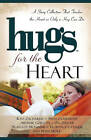Hugs for the Heart: A Story Collection That Touches the Heart as Only a Hug Can Do by Howard Books (Paperback, 2007)