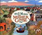 Will Moses Mother Goose by Will Moses (Hardback, 2007)