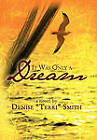 It Was Only a Dream by Denise  Terri  Smith (Paperback, 2011)