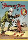 The Shaggy Man of Oz: Empty-Grave Retrofit Edition by Jack Snow, Adam Nicolai (Hardback, 2012)