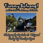 Yummy Solvang! a Kid's Guide to Solvang, California by Penelope Dyan (Paperback / softback, 2012)