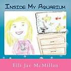 Inside My Aquarium by Elli Jae McMillan (Paperback / softback, 2011)