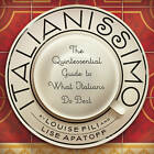 Italianissimo: The Quintessential Guide to What Italians Do Best by Lise Apatoff, Louise Fili (Paperback, 2008)